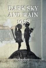 DARK SKY AND RAIN 1958