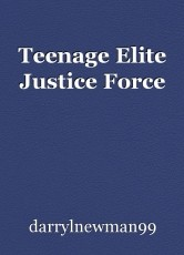 Teenage Elite Justice Force