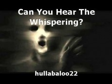 Can You Hear The Whispering?