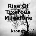 Rise Of Tixerous Milestone