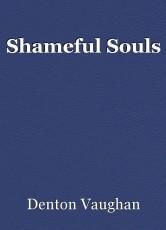 Shameful Souls