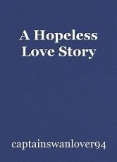A Hopeless Love Story