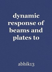 dynamic response of beams and plates to impact loading condition