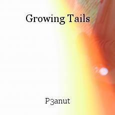 Growing Tails