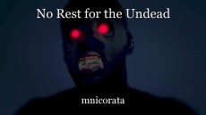 No Rest for the Undead