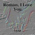 Roman, I Love You