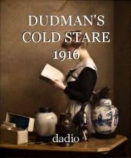 DUDMAN'S COLD STARE 1916