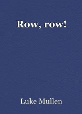Row, row!