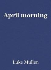 April morning