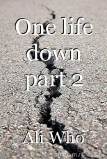 One life down part 2