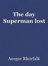 The day Superman lost