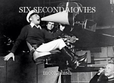 SIX SECOND MOVIES
