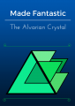 Made Fantastic; The Alvarian Crystal