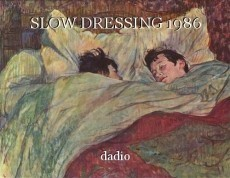 SLOW DRESSING 1986