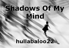 Shadows Of My Mind