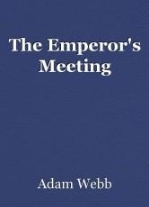 The Emperor's Meeting