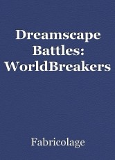 Dreamscape Battles: WorldBreakers