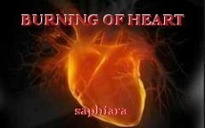 BURNING OF HEART