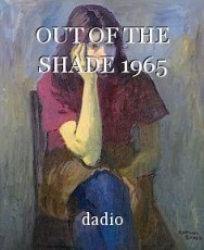 OUT OF THE SHADE 1965