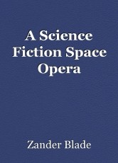 A Science Fiction Space Opera