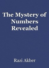 The Mystery of Numbers Revealed