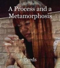 A Process and a Metamorphosis
