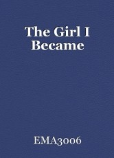 The Girl I Became