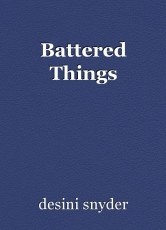 Battered Things