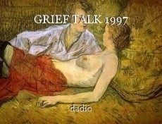 GRIEF TALK 1997