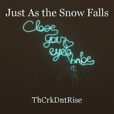 Just As the Snow Falls