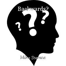 Backwards?