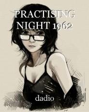 PRACTISING NIGHT 1962