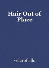 Hair Out of Place