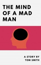 The Mind Of A Mad Man