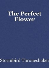 The Perfect Flower