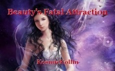 Beauty's Fatal Attraction
