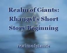 Realm of Giants: Rhangyl's Short Story Beginning