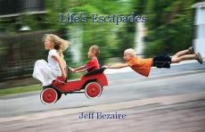 Life's Escapades