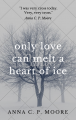 Only Love Can Melt a Heart of Ice