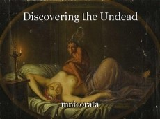 Discovering the Undead