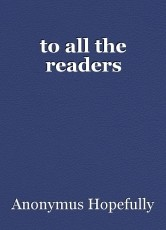 to all the readers