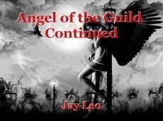 Angel of the Guild  Continued