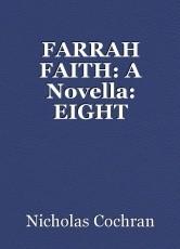FARRAH FAITH: A Novella: EIGHT