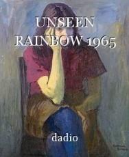 UNSEEN RAINBOW 1965