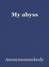 My abyss
