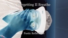 Forgetting II Breathe