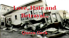 Love, Hate and Betrayal..