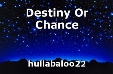Destiny Or Chance