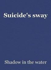 Suicide's sway