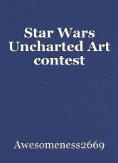 Star Wars Uncharted Art contest